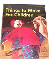 Things to Make for Children (Sunset Book) [Paperback] sunset-books - $7.13