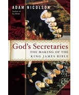 God's Secretaries: The Making of the King James Bible Nicolson, Adam - $15.67