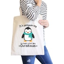 It's Penguin-Ing To Look A Lot Like Christmas Natural Canvas Bags - $19.89 CAD