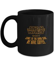 Star Wars Mug - Come to the Dark Side We have coffee - Best Gifts for Da... - $13.95