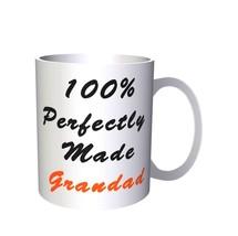 100% Perfectly Made Grandad Funny Novelty New  11oz Mug f6 - $10.83