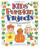 Kids' Pumpkin Projects: Planting & Harvest Fun (Williamson Good Times Bo... - $1.70