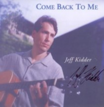 Come Back to Me by Jeff Kidder Cd image 1