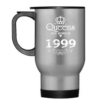Funny Queens Are Born In 1999 Travel Mug 19th Birthday Gift Tee - $21.99