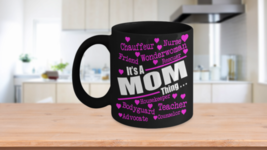 It's a Mom Thing Novelty Coffee Mug A Great Gift for The Mother Who Is a... - $13.97