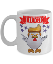 Donald Trump Funny Chicken.This Egg Is Gonna Be HUGE.White Ceramic Coffee Mug - $14.99