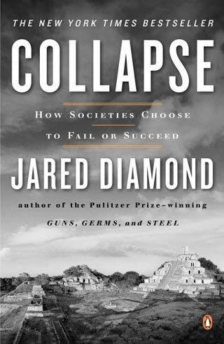 Collapse: How Societies Choose to Fail or Succeed Diamond, Jared