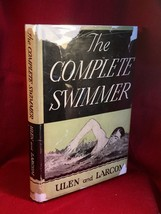The Complete Swimmer by Ulen and Larcom - hardback in dust jacket, 1st. - $63.70
