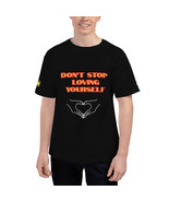 Don't Stop Loving Yourself Men's Champion T-Shirt - $28.50+