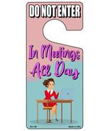 In Meetings All Day Novelty Metal Door Hanger - $12.95