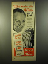 1950 Mobil Tires Ad - I like service with my tires - $14.99