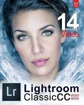 Adobe Lightroom Classic CC Video Book [Paperback] Tony Northrup - $24.95