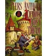 Demons Don't Dream (Xanth, No. 16) [Feb 01, 1993] Anthony, Piers - $68.31