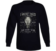 I Havent Failed Long Sleeve T Shirt image 1