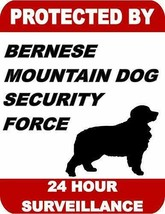 Protected by Bernese Mountain Dog Security Force 24 Hour Dog Sign SP1704 - $7.87