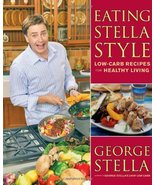 Eating Stella Style: Low-Carb Recipes for Healthy Living [Paperback] Ste... - $3.75