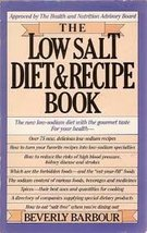 Low salt diet and recipe book Barbour, Beverly - $14.00