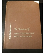 The Christian Life New testament with Psalms - $1.95