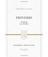 Proverbs: Wisdom That Works [Hardcover] Ortlund Jr., Raymond C. and Hugh... - $19.75