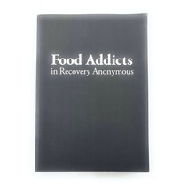 Food Addicts in Recovery Anonymous by Food Addicts - $28.65