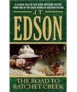The Road To Rachet Creek [Paperback] J. T. Edson,John Thomas Edson - $4.94