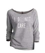 Thread Tank I Donut Care Women's Slouchy 3/4 Sleeves Raglan Sweatshirt S... - $24.99+