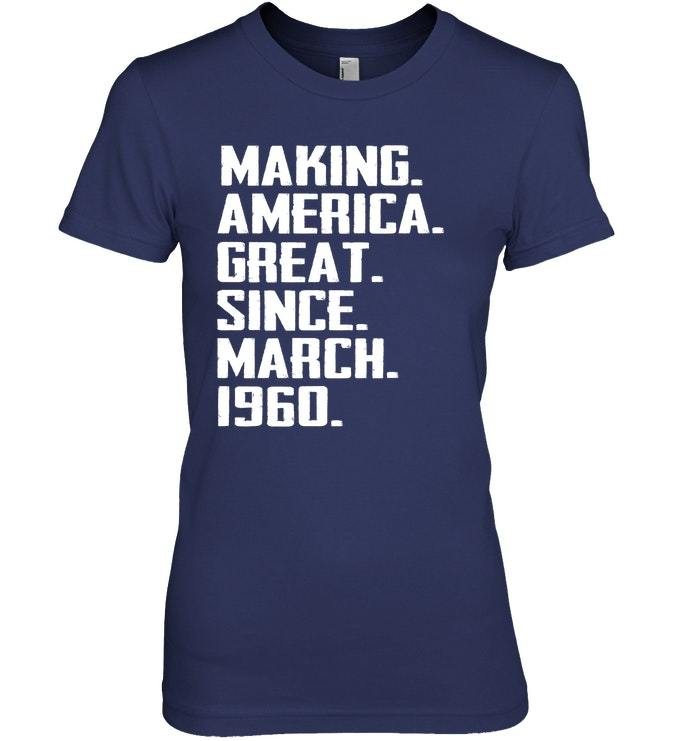 Making American Great Since March 1960 58th Birthday Shirt image 2