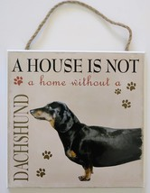 DOG LOVER PLAQUE a House is not a Home Without a Dachshund 8x8 Wood Pet Wall Art