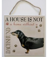 DOG LOVER PLAQUE a House is not a Home Without a Dachshund 8x8 Wood Pet ... - $10.99