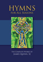 Hymns for All Seasons [Hardbound Hymn Book] ​by James Quinn, SJ - $72.98