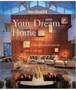 Your Dream Home: A Design Sourcebook (House Beautiful) Siglag, Lisa S. - $4.94