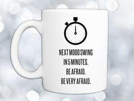 Next Mood Swing Coffee Mug - $12.99