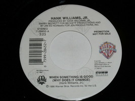 Hank Williams Jr. When Something Is Good 45 Rpm Record Warner Bros Promo... - $12.99