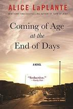Coming of Age at the End of Days: A Novel [Paperback] LaPlante, Alice