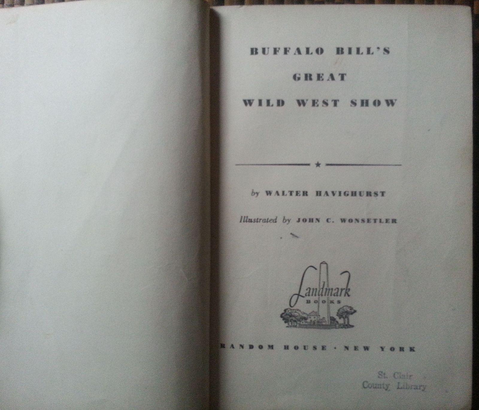 Buffalo Bill's Great Wild West Show by Walter Havighurst 1957 HB