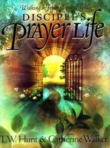 Disciple's Prayer Life: Walking in Fellowship with God [Paperback] Hunt,... - $8.07