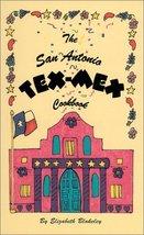 The San Antonio TEX-MEX Cookbook Blakeley, Elizabeth - $9.49