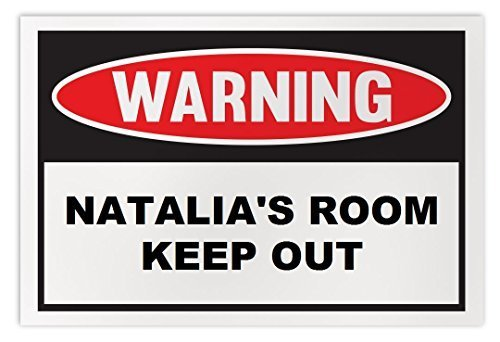 Personalized Novelty Warning Sign: Natalia's Room Keep Out - Boys, Girls, Kids,