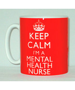 Keep Calm I'm A Mental Health Nurse Mug Can Personalise Great Therapist ... - $11.64