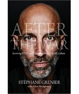 After the War: Surviving PTSD and Changing Military Culture - $18.95