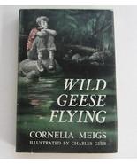 Wild Geese Flying, Cornelia Meigs, Charles Geer, Weekly Reader Hardcover... - $11.99
