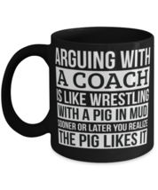 Coach Coffee Mug, Like Arguing With A Pig in Mud Coach Gifts Funny Saying  - $17.95