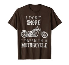 Funny Shirt - I Don't Snore I Dream I'm A Motorcycle Shirt Biker Dad Gif... - $19.95+