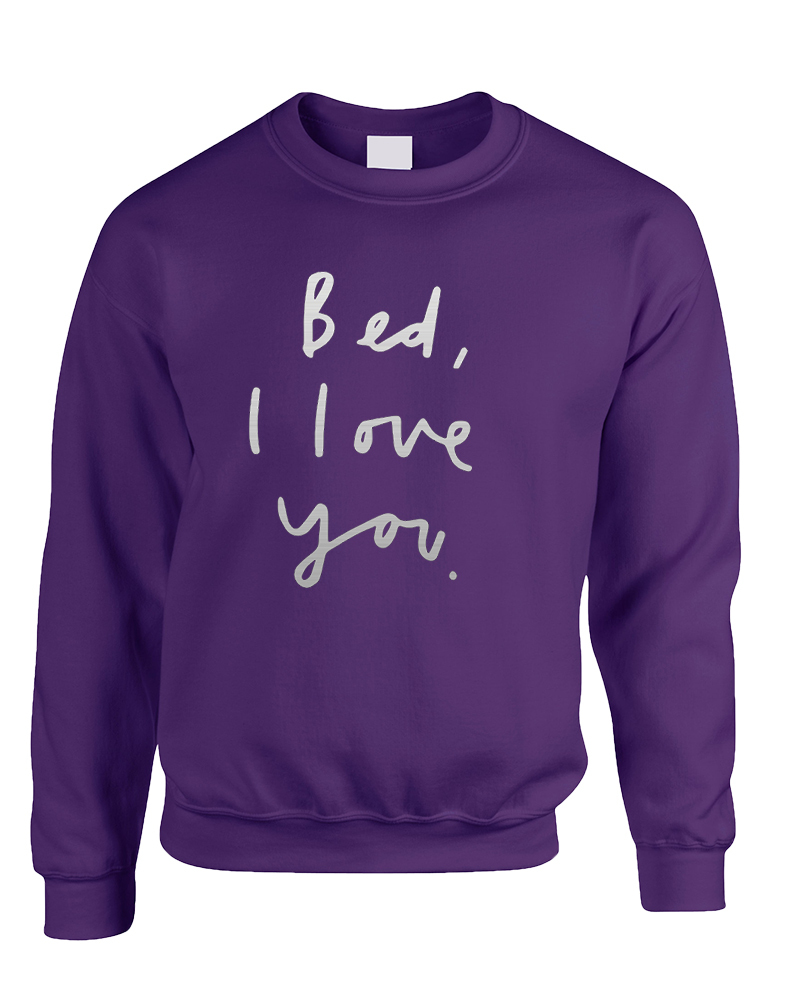 Primary image for Adult Sweatshirt Bed I Love You Funny Saying Cool Top