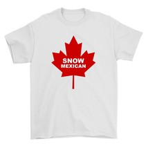 Snow Mexican Shirt Up North Mexico Unisex White Tee Shirt - $26.95+