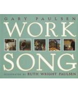 Worksong Gary Paulsen 1997 it is people here and there making things wor... - $5.85