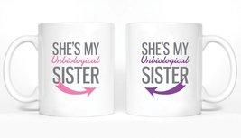 She's My Un Biological Sister Girl BFFS Mugs - $24.99