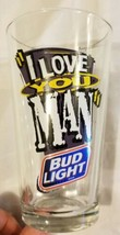 Vintage I Love You Man Bud Light Beer Pint Glass 90s 1990s Drinkware Budweiser - $18.91