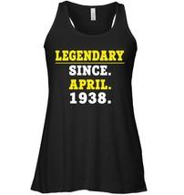 Legendary Since April 1938 Flowy Racerback Tank 80th Birthday Gifts - $26.95