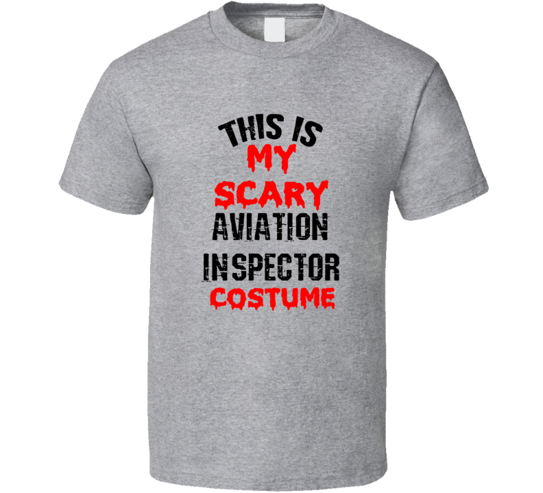 Primary image for This Is My Scary Aviation Inspector  Costume Funny Occupation Halloween T Shirt